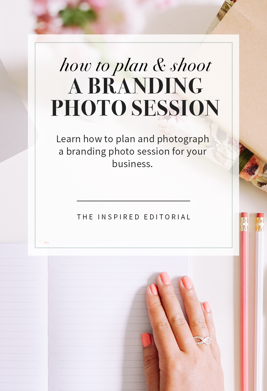 How To Plan Shoot A Brand Photo Session The Inspired Editorial